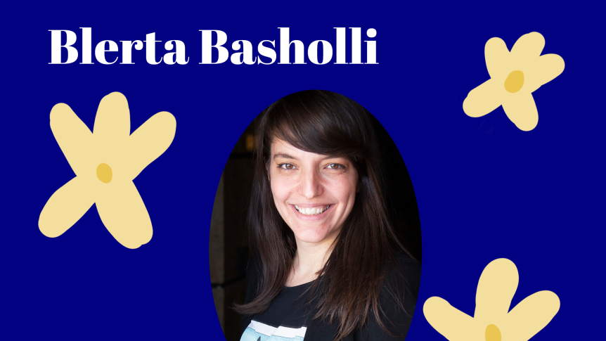 Women We Love: Blerta Basholli